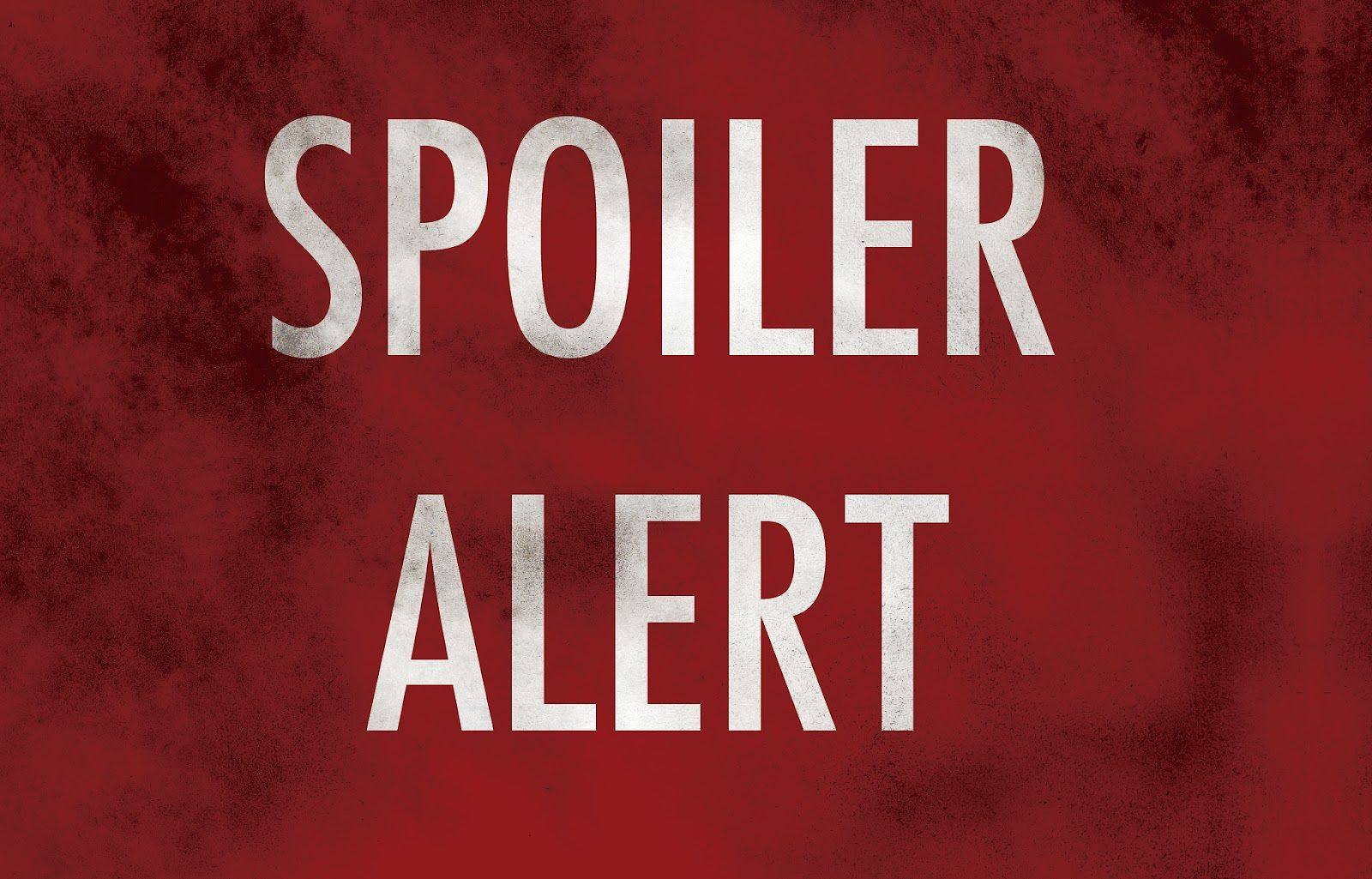 Image result for spoilers ahead