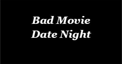 Bad Movies – Bad Puns: But Great Company
